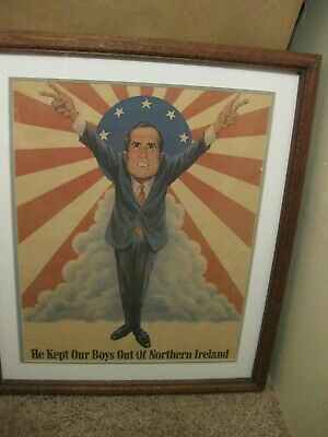 Richard Nixon Poster Famous Pose  He Kept Our Boys Out Of Northern Ireland War