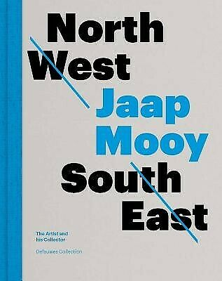 North West - South East: Jaap Mooy - The Artist and His Collector by Mooy, Jaap