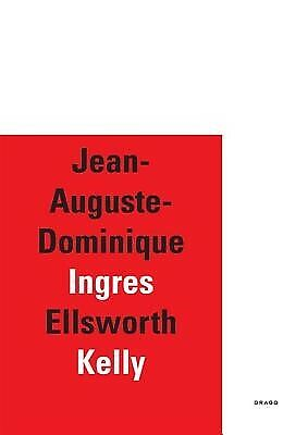 Jean-Auguste-Dominique Ingres / Ellsworth Kelly by de Chassey, Eric -Paperback