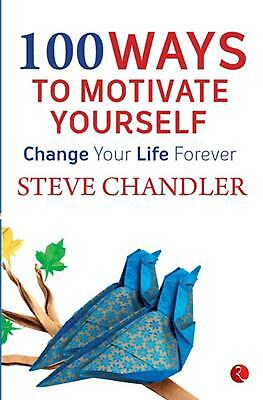 100 Ways to Motivate Yourself by Steve Chandler Free Shipping!