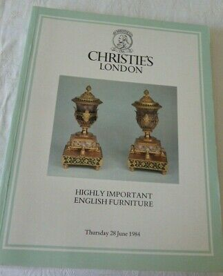 Christies London Auction Catalogue. Highly Important English Furniture 28/6/1984