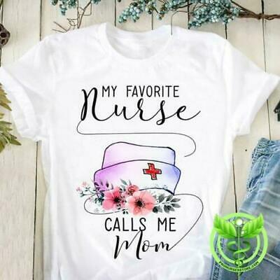 My Favorite Nurse Calls Me Mom Ladies Shirt Mothers Day Gift Printed in US