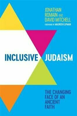 Inclusive Judaism The Changing Face of an Ancient Faith 9781785925443
