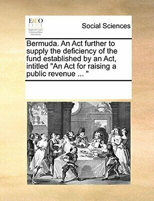 Bermuda. An Act further to supply the deficienc, Contributors, Notes,,