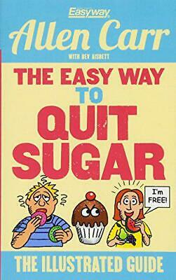 The Easy Way to Quit Sugar (Allen Carrs Easyway) by Allen Carr, NEW Book, FREE