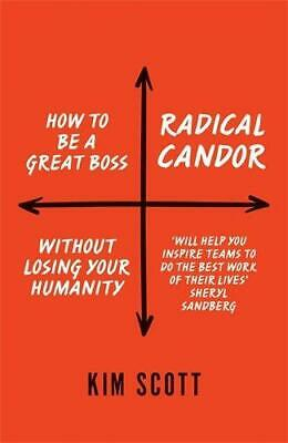 Radical Candor: How to be a Great Boss Without Losing Your Humanity, Very Good C