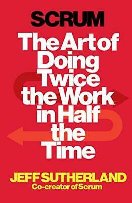 Scrum: The Art of Doing Twice the Work in Half the Time, Sutherland, Jeff, Good
