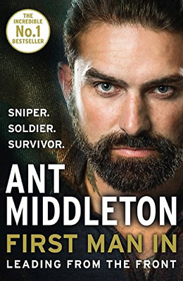 First Man In: Leading from the Front, Middleton, Ant, Good Condition Book, ISBN
