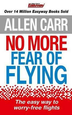 No More Fear of Flying (Allen Carrs Easy Way) by Allen Carr, NEW Book, FREE & FA