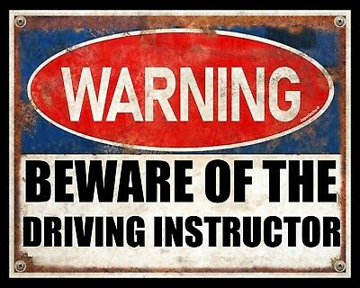 Warning Beware Of The Driving Instructor Learner Driver Metal Plaque Sign 2469