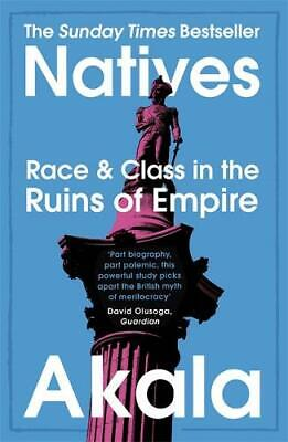 Natives: Race and Class in the Ruins of Empire - The Sunday Times Bestseller, Ak