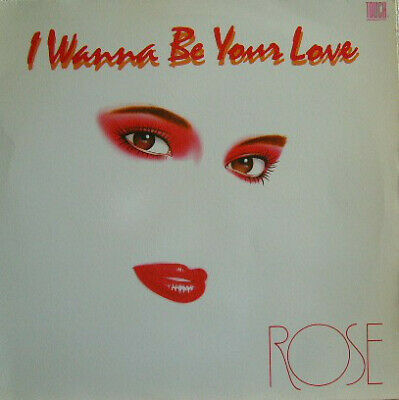 """Rose  - I Wanna Be Your Love (12"""")"""
