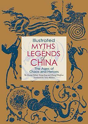 Illustrated Myths & Legends of China: The Ages of Chaos and Heroes by Zhang Ding