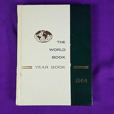 The World Book Encyclopedia 1964 Year Book Hardcover History Review of Year 1963