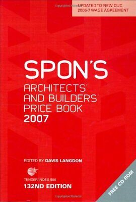 Spon's Architects' and Builders' Price Book 2007,Davis Langdon