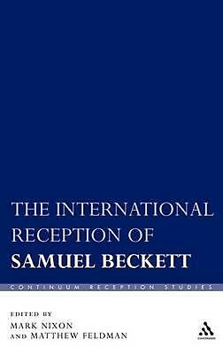 The International Reception of Samuel Beckett by Matthew Feldman (English) Hardc