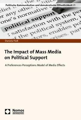 The Impact of Mass Media on Political Support ~ Daniela Floß ~  9783832953874