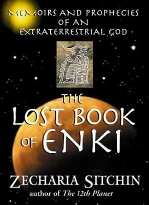 The Lost Book of Enki: Memoirs and Prophecies of an Extraterrestrial God,Zechar