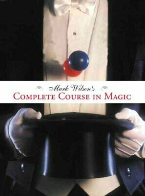 Mark Wilson's Complete Course in Magic by Mark Anthony Wilson 9780762414550