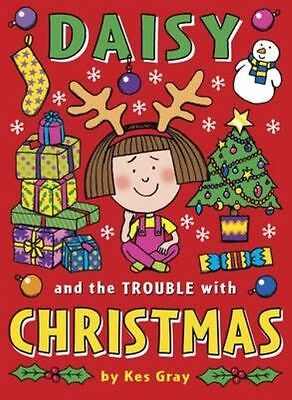 Daisy and the Trouble with Christmas (Daisy Fiction) by Gray, Kes, Paperback Use
