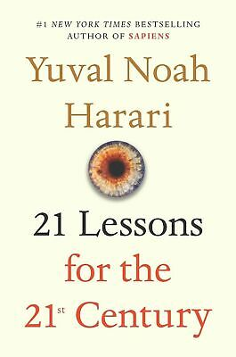 """21 Lessons for the 21st Century"" by Yuval Noah Harari: 1st Edition/1st Printing"