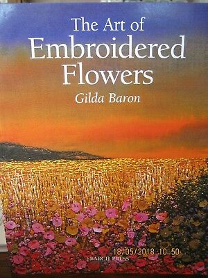 The Art Of Embroidered Flowers By Gilda Baron  New Condition