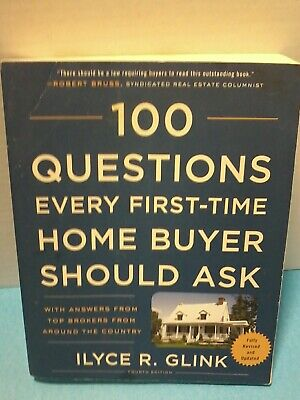 100 questions every first time home buyer should ask ilyce r glink