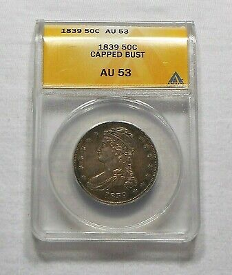 1839 Capped Bust Half Dollar Graded AU 53 By ANACS