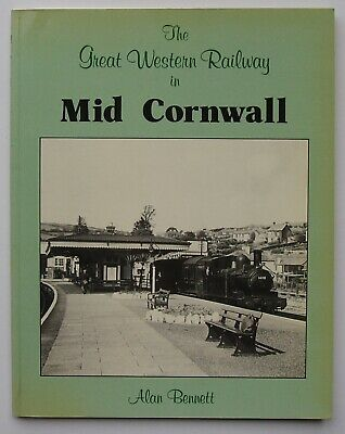 The Great Western Railway in Mid-Cornwall by Alan Bennett