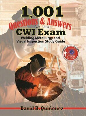 1,001 Questions & Answers for the CWI Exam Welding Metallurgy a... 978083113