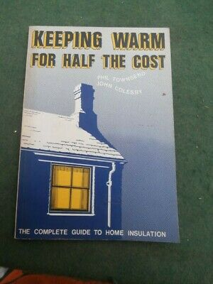 Book on Keeping Warm - Guide to Home Insulation. First Edition 1975