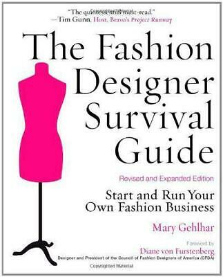 The Fashion Designer Survival Guide: Start and Run Your Own Fashion Business, Ma