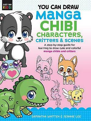 You Can Draw Manga Chibi Characters, Critters & Scenes: A step-by-step guide for
