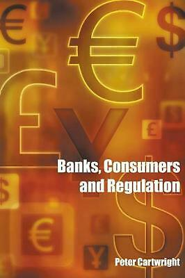 Banks, Consumers and Regulation by Peter Cartwright (English) Paperback Book Fre