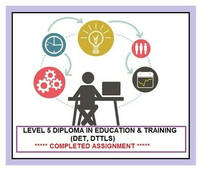 Level 5 Diploma in Education & Training complete Assignment answers Det DTTLS