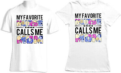 Mothers Day Present Proud Mom-Favorite Nurse Calls Me Mom Gift T Shirt-MM12