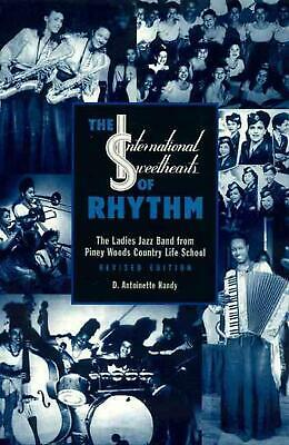 The International Sweethearts of Rhythm: The Ladies' Jazz Band from Piney Woods