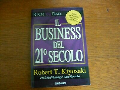 Robert T.kiyosaki-Il Business Del 21 Secolo-Gribaudi-2012