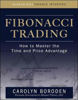 Fibonacci Trading: How to Master the Time and Price Advantage by Boroden, Car…