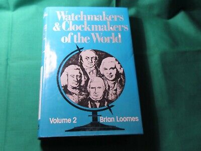 Watchmakers & Clockmakers of the World Volume 2 by Brian Loomes 1976