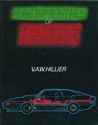 Fundamentals of Automotive Electronics,V. A. W. Hillier