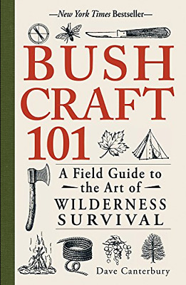 Bushcraft 101: A Field Guide to the Art of Wilderness Survival [ɛb00k]