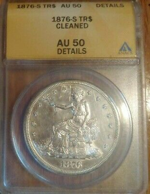 1876-S TR$ Trade Dollar - ANACS graded - AU 50 Details Cleaned