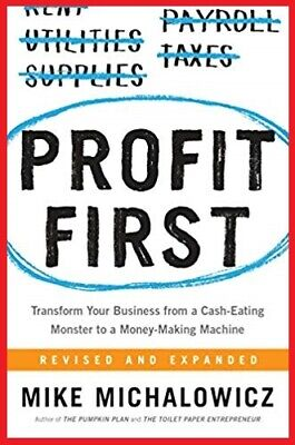 Profit First Transform Your Business from a Cash-Eating Monster to a Money-Makin