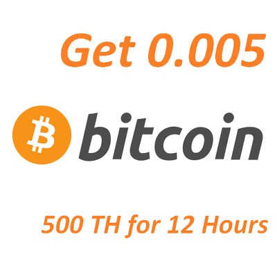 Get 0.005 BTC . Instant Bitcoin Mining Contract 500 TH for 12 Hours.