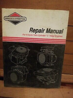 BRIGGS and STRATTON 4-Cycle Twin Cylinder L-Head Repair Manual Number 271172