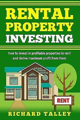 Rental Property Investing how invest in profitable properties by Talley Richard