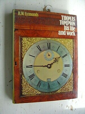 THOMAS TOMPION his life and work SYMONDS reference book 1969 CLOCK & WATCH MAKER