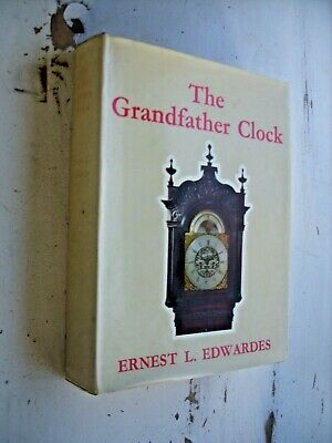 THE GRANDFATHER CLOCK by Ernest Edwardes LARGE HARDBACK 1971 EDN d/w