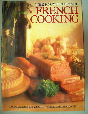 The Encyclopedia of French Cooking by Jeni Wright & Elisabeth Scotto